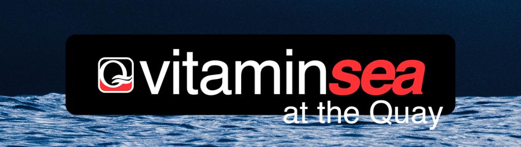 Vitamin Sea at The Quay